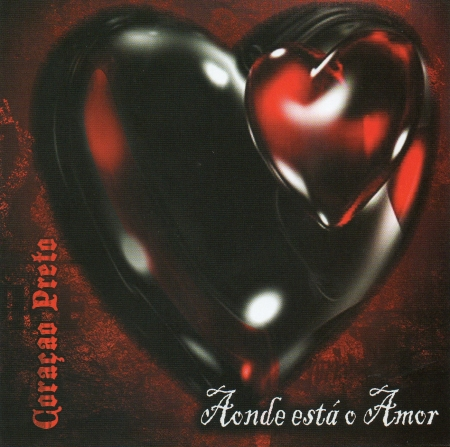 Coração Preto -  Aonde Está O Amor