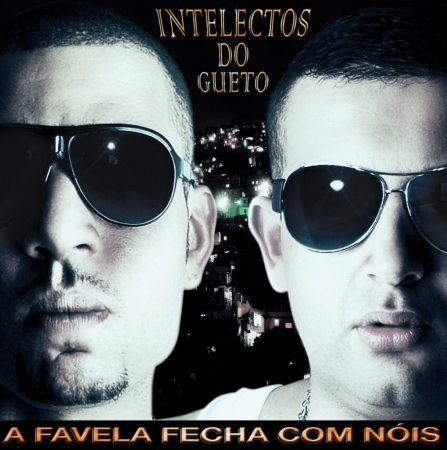 Intelectos do Gueto - A Favela Fecha Com Nóis
