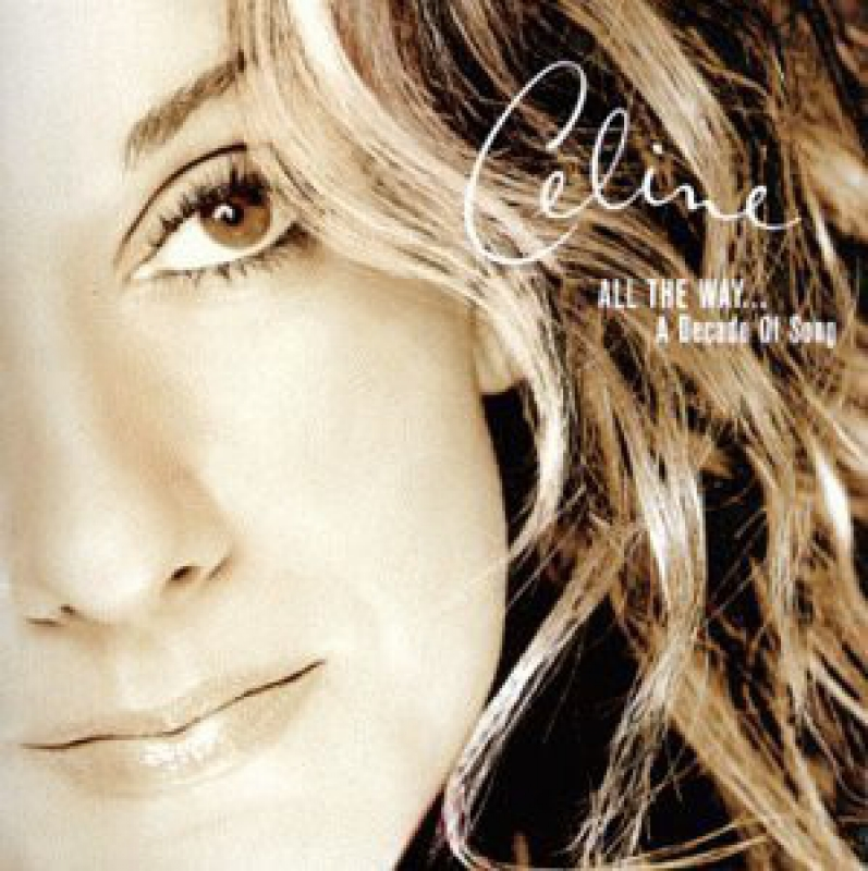 Celine Dion - All The Way A Decade of Song