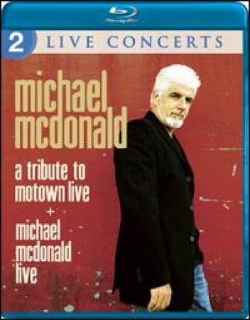 Michael McDonald - A Tribute to Motown Live/Michael McDonald Live BLU-RAY