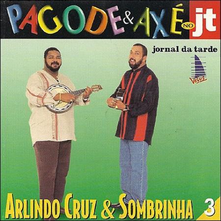 Arlindo Cruz & Sombrinha - Série Pagode e Axé no JT