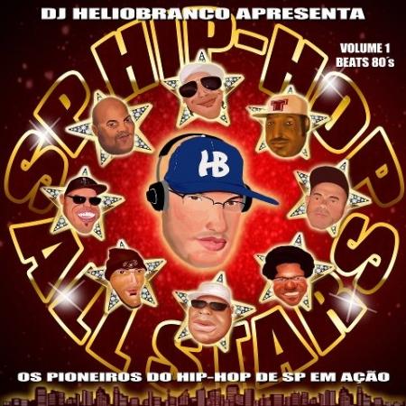DJ HELIOBRANCO APRESENTA SP HIP HOP ALL STARS - OS PIONEIROS  DO HIP HOP EM SP EM ACAO