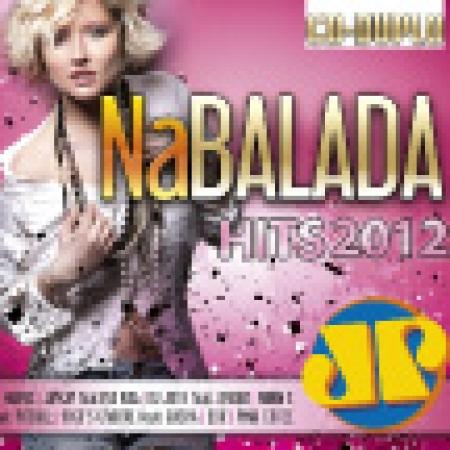 NA BALADA HITS 2012 JOVEM PAN CD DUPLO