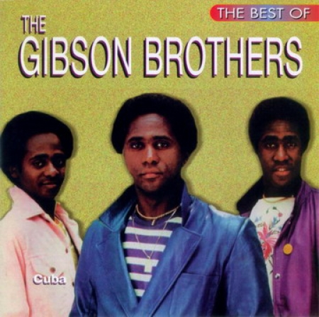 The Gibson Brothers - Cuba The Best Of The Gibson Brothers