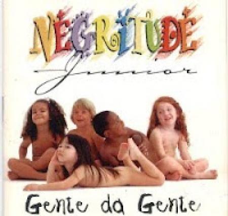 Negritude Junior - Gente Da Gente
