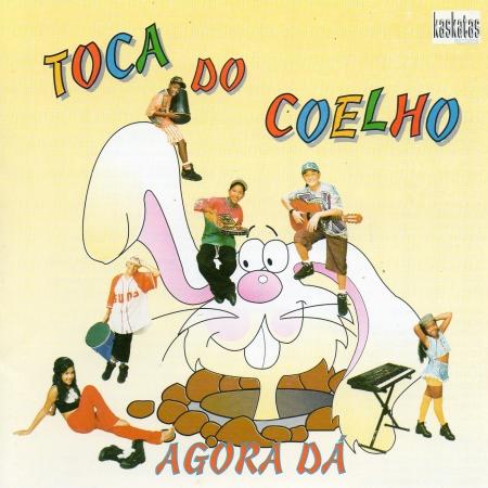 Toca Do Coelho - Agora Da PRODUTO INDISPONIVEL