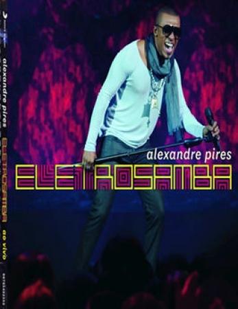 Alexandre Pires - Eletro Samba - Ao Vivo