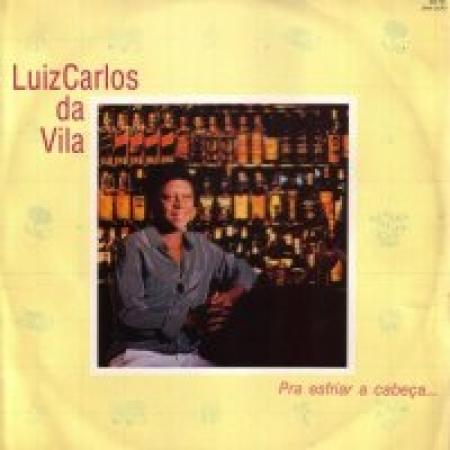 Luiz Carlos da Vila - Pra Esfriar A Cabeça PRODUTO INDISPONIVEL