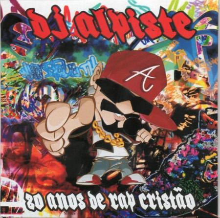 Dj Alpiste - 20 Anos de Rap Cristão