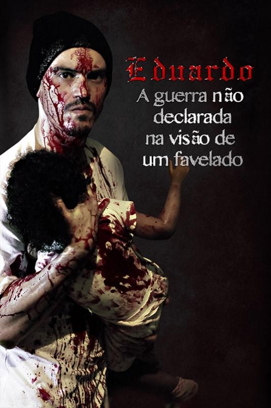Eduardo - A Guerra Nao Declarada Na visao De Um Favelado