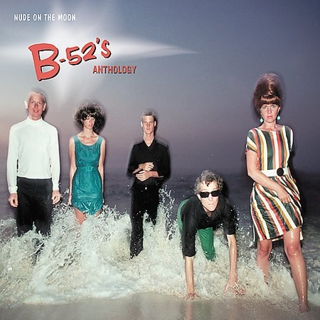 B 52 s - Nude on the Moon - The B-52s Anthology