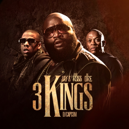 3 Kings J- ay-Z Rick Ross Dr. Dre