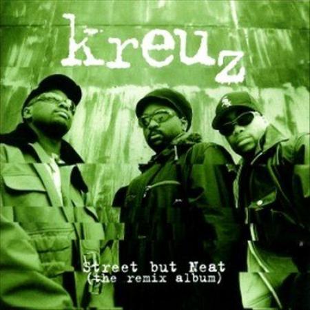 Kreuz - Street But Neat The Remix