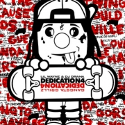 Lil Wayne & Dj Drama Dedication4 Gangsta Grillz