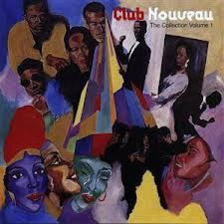 Club Nouveau - The Collection Volume 1