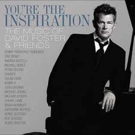 David Foster - And Friends Youre the Inspiration - The Music of  CD E DVD