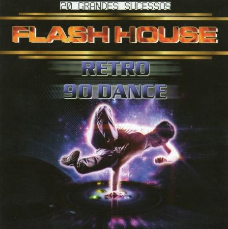 Flash House - Retro 90 Dance 20 Grandes Sucessos