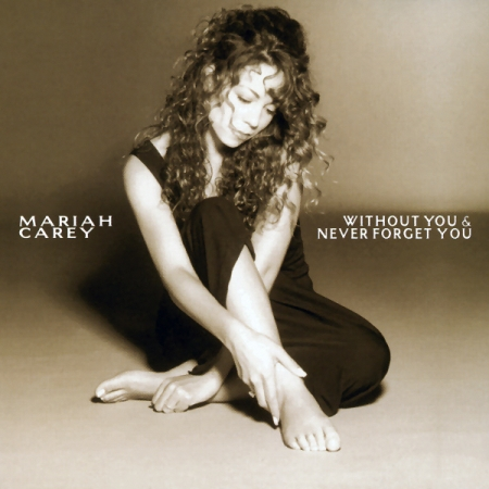 Mariah Carey - Without you Never Forget You Single Columbia