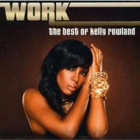 Kelly Rowland - Work: The Best of Kelly Rowland