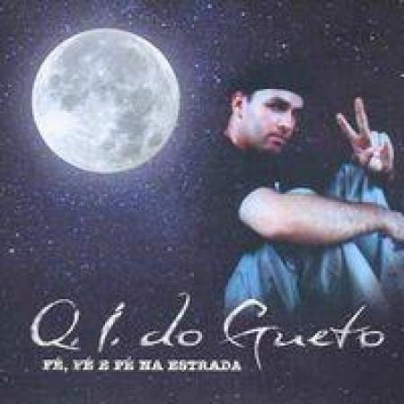 Q.I. do gueto - Fe Fe E Pe Na Estrada PRODUTO INDISPONIVEL