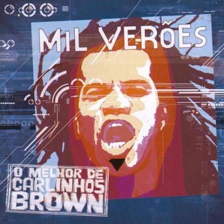 Carlinhos Brown - Mil Veroes o Melhor de