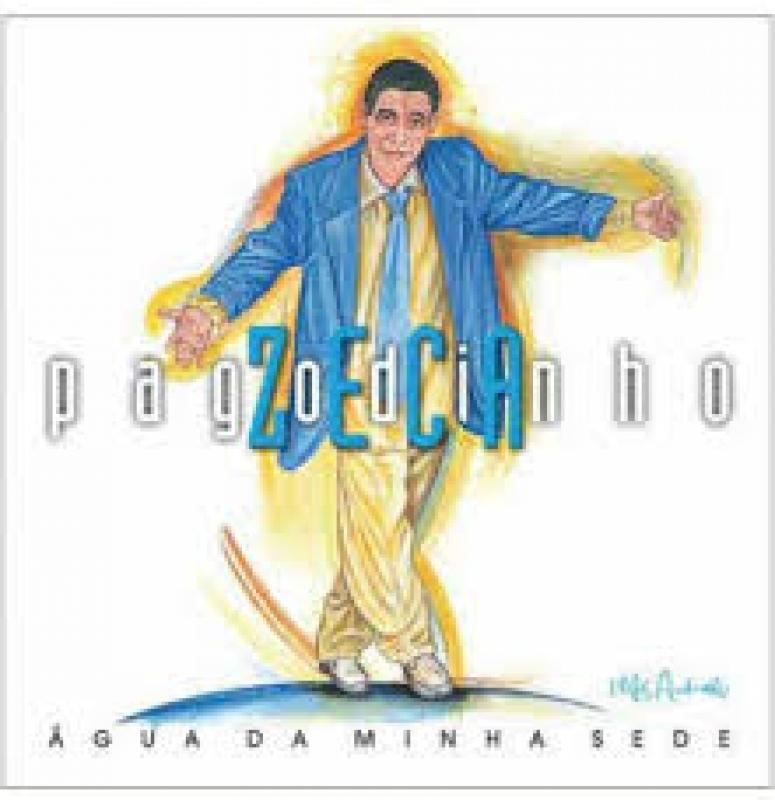 Zeca Pagodinho - Agua da Minha Sede (CD)