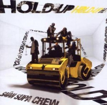 Saian Supa Crew - Hold-Up