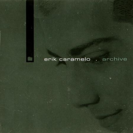 Erik Caramelo  - Archive