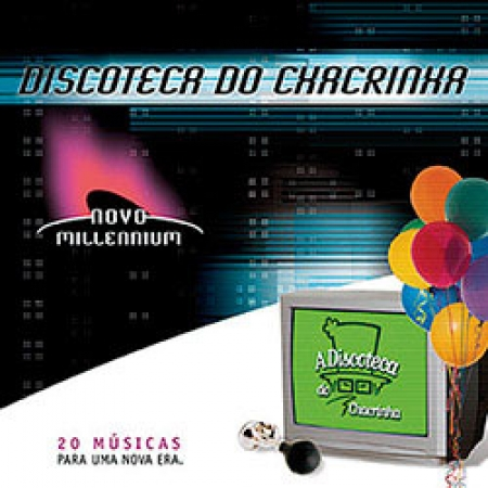 Discoteca Do Chacrinha - Novo Millennium