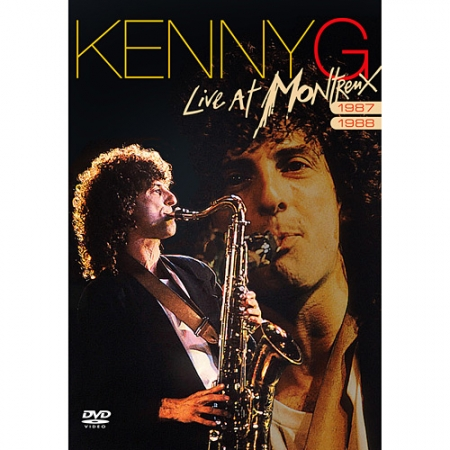 Kenny G - Live At Montreux (1987 - 1988)