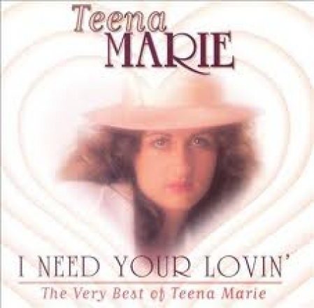 CD I Need Your Lovin - The Best of Teena Marie