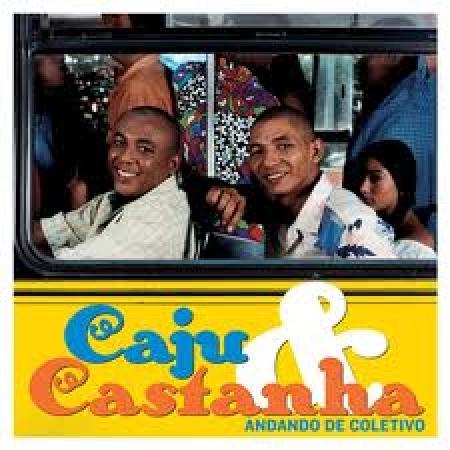 Caju E Castanha - Andando De Coletivo PRODUTO INDISPONIVEL