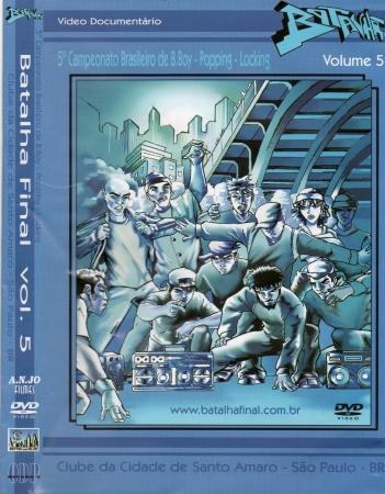 BATALHA FINAL VOLUME 5 - 5 CAMPEONATO DE B. BOY - POPPING - LOCKING