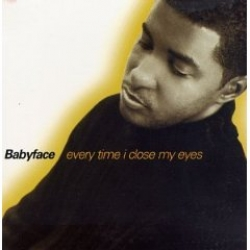 BabyFace - Every Time Close My Eyes