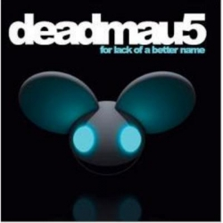 Deadmau5 - For Lack Better Name
