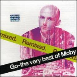 Moby - Go the very best of Moby - Remixed